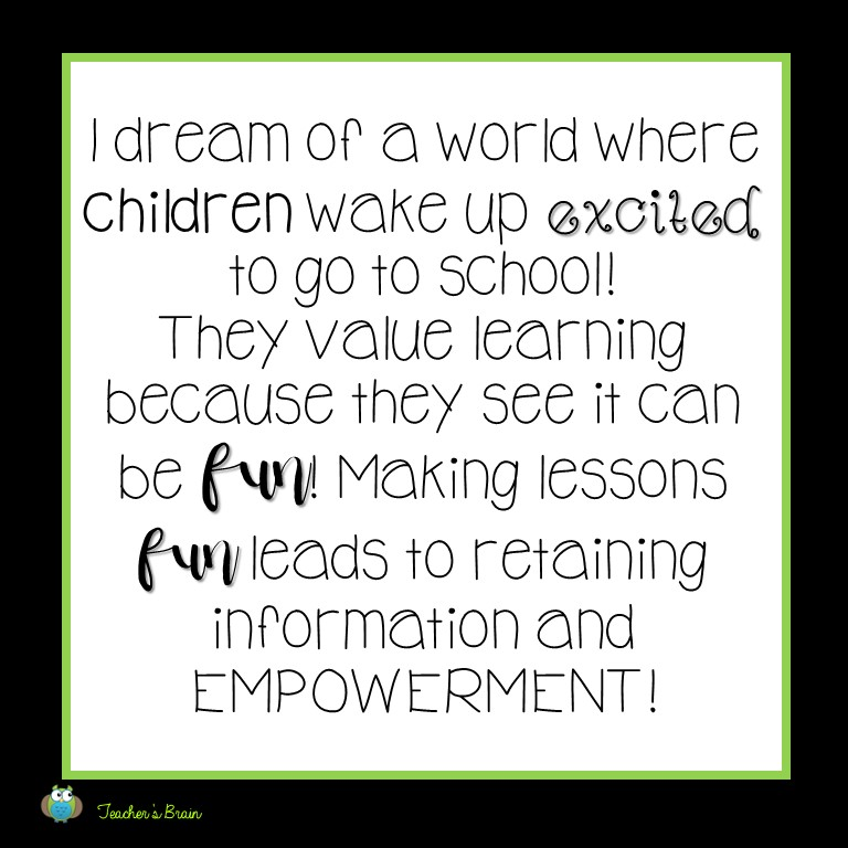 Quote: I dream of a world where children wake up excited to go to school!