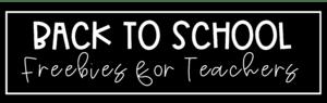 Back to School Freebies for Teachers